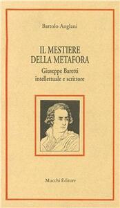 Il mestiere della metafora. Giuseppe Baretti intellettuale e scrittore