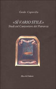 Sì vario stile. Studi sul Canzoniere del Petrarca