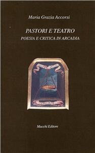 Pastori e teatro. Poesia e critica in Arcadia