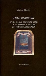 Frati barocchi. Studi su A. G. Brignole Sale, G. A. De Marini, A. Aprosio, F. F. Frugoni, P. Segneri
