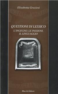 Questioni di lessico. L'ingegno, le passioni, il linguaggio