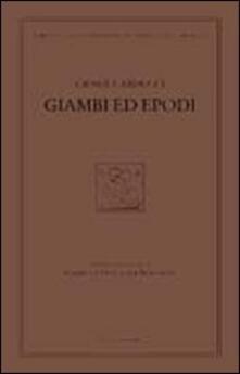 Giambi ed epodi. Edizione nazionale delle opere di Giosue Carducci - Giosuè Carducci - copertina
