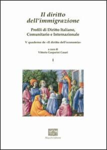Il diritto dell'immigrazione. Profili di diritto italiano, comunitario, internazionale e comparato