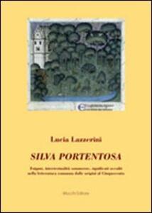 Silva portentosa. Enigmi, intertestualità sommerse, significati occulti nella letteratura romanza dalle origini al Cinquecento