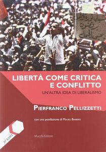 Libertà come critica e conflitto. Un'altra idea di liberalismo