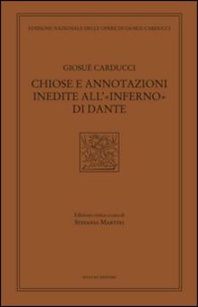 Chiose e annotazioni inedite all'«Inferno» di Dante - Giosuè Carducci - copertina