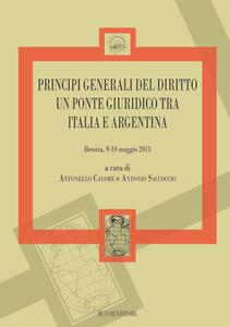 Principi generali del diritto un ponte giuridico tra Italia e Argentina (Brescia 9-10 maggio 2013)