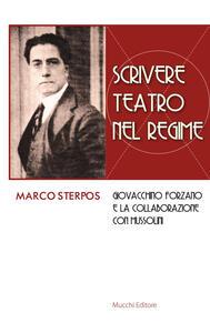 Scrivere teatro nel regime. Giovacchino Forzano e la collaborazione con Mussolini