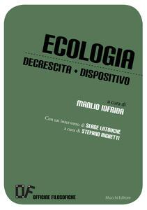 Ecologia, decrescita, dispositivo