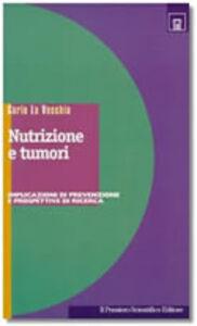Nutrizione e tumori. Implicazioni di prevenzione e prospettive di ricerca