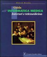 Guida all'informatica medica, internet e telemedicina