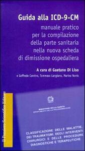 Guida alla ICD-9-CM. Manuale pratico per la compilazione della scheda dimissione ospedaliera
