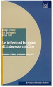 Infezioni fungine di interesse medico. Quadri clinici, diagnosi e terapia