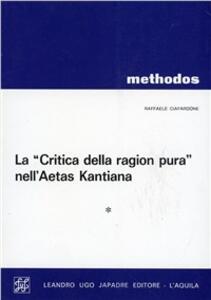 La critica della ragion pura nella aetas kantiana. Antologia