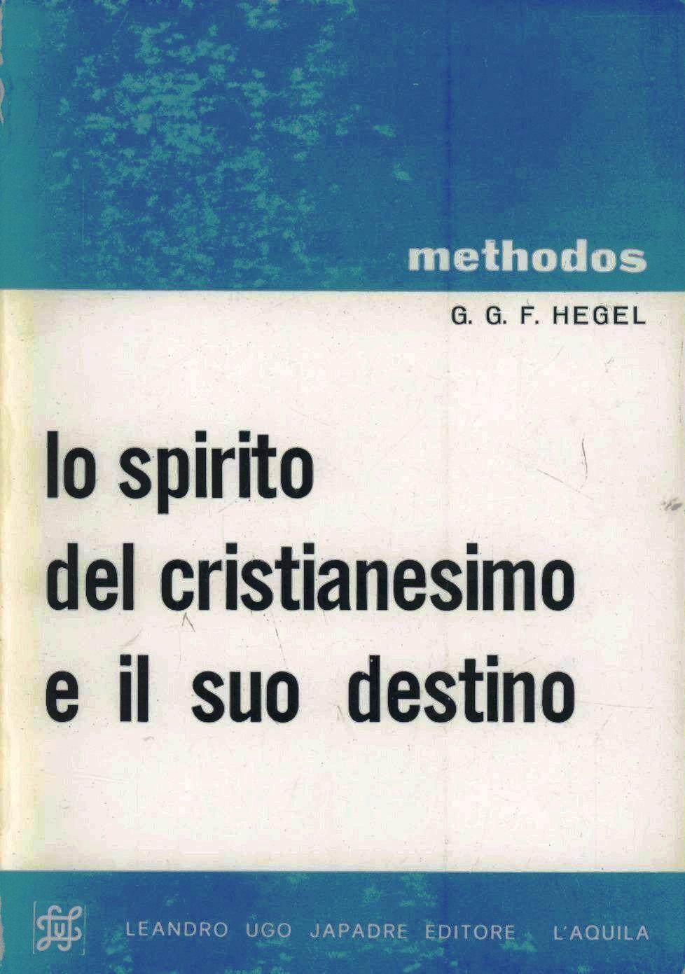 Lo spirito del cristianesimo e il suo destino