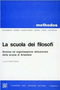 La scuola dei filosofi. Scienza ed organizzazione istituzionale della scuola di Aristotele