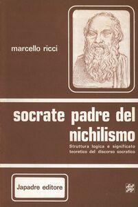 Socrate padre del nichilismo