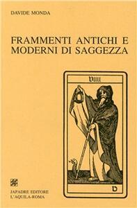 Frammenti antichi e moderni di saggezza