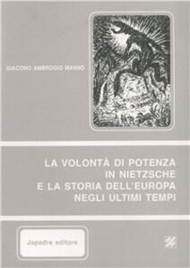 La volontà di potenza in Nietzsche e la storia dell'Europa negli ultimi tempi