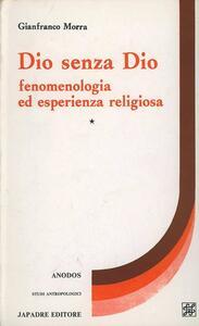 Dio senza Dio. Fenomenologia ed esperienza religiosa-Ateismo e secolarizzazione