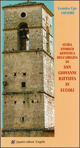 Guida storico-artistica dell'abbazia di san Giovanni Battista in Lucoli