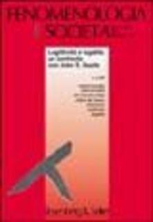 Listadelpopolo.it Fenomenologia e società (2004). Vol. 2: Legittimità e legalità: un confronto con John R.Searle. Image
