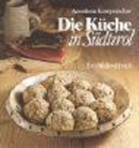 Die küche in Sudtirol. Ein bildkochbuch