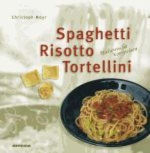 Spaghetti, risotto & tortellini. Italienische Vorspeisen. Ediz. ridotta