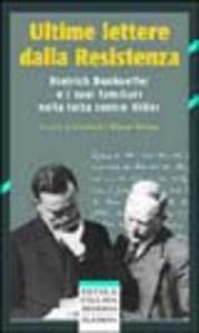 Ultime lettere dalla Resistenza. Dietrich Bonhoeffer e i suoi famigliari nella lotta contro Hitler