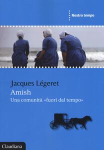 Amish, una comunità «fuori dal tempo»