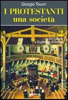 Adiaphora.it I protestanti. Una società. Vol. 2: Da Coligny a Guglielmo d'Orange. Image