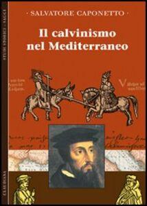 Il calvinismo del Mediterraneo