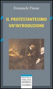 Il protestantesimo. Un'introduzione