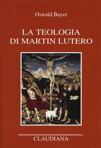 Libro La teologia di Martin Lutero Oswald Bayer