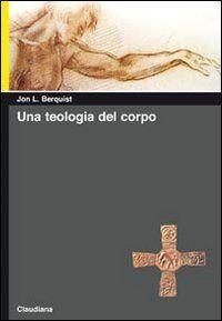 Una teologia del corpo