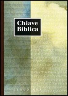 Chiave biblica ossia concordanza della Sacra Bibbia compilata sulla versione nuova riveduta.pdf