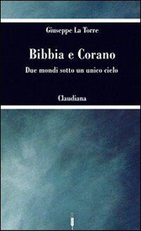 Bibbia e Corano. Due mondi sotto un unico cielo