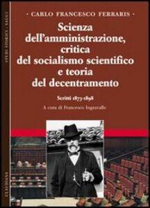 Scienza dell'amministrazione, critica del socialismo scientifico e teoria del decentramento. Scritti 1873-1898. Vol. 2