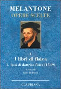 Inizi di dottrina fisica (1549). Testo latino a fronte. Vol. 1: I libri di fisica.