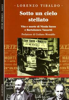 Sotto un cielo stellato. Vita e morte di Nicola Sacco e Bartolomeo Vanzetti.pdf