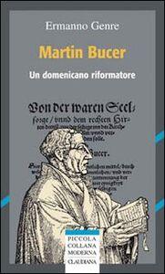 Martin Bucer. Un domenicano riformatore
