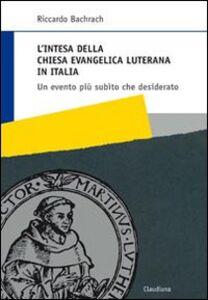 L' intesa della Chiesa evangelica luterana in Italia. Un evento più subìto che desiderato