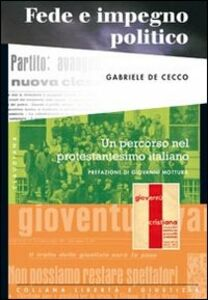 Fede e impegno politico. Un percorso nel protestantesimo italiano