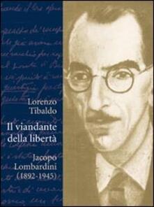 Il viandante della libertà. Jacopo Lombardini (1892-1945).pdf