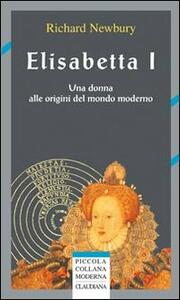 Elisabetta I. Una donna alle origini del mondo moderno