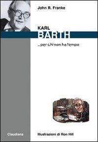 Karl Barth... per chi non ha tempo