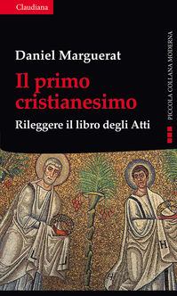 Il primo cristianesimo. Rileggere il libro degli Atti
