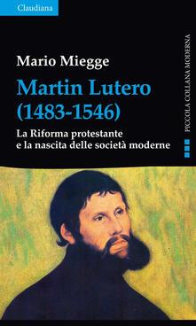 Martin Lutero (1483-1546). La Riforma protestante e la nascita delle società moderne.pdf