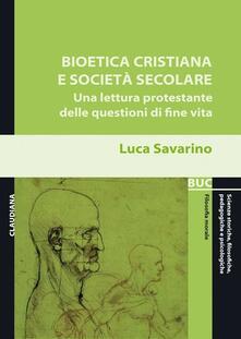 Grandtoureventi.it Bioetica cristiana e società secolare. Una lettura protestante delle questioni di fine vita Image
