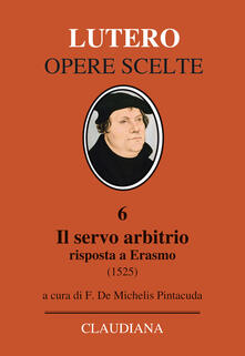Recuperandoiltempo.it Il servo arbitrio (1525). Risposta a Erasmo Image